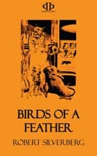 Birds of a Feather ebook by Robert Silverberg