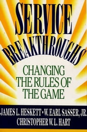 Service Breakthroughs ebook by James L. Heskett