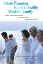 Estate Planning for the Healthy, Wealthy Family ebook by Stanley Neeleman