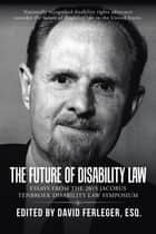 The Future of Disability Law ebook by David Ferleger Esq.