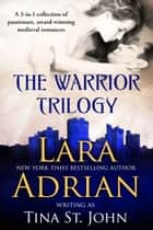Warrior Trilogy ebook by Lara Adrian