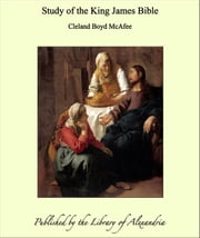 Study of the King James Bible ebook by Cleland Boyd McAfee