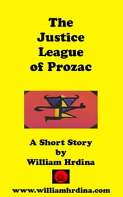 The Justice League of Prozac ebook by William Hrdina