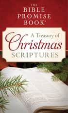 The Bible Promise Book: A Treasury of Christmas Scriptures ebook by JoAnne Simmons