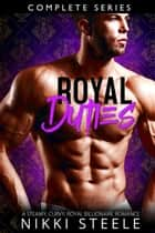 Royal Duties - Box Set - Royal Duties ebook by Nikki Steele