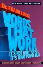 Words That Work ebook by Frank Luntz