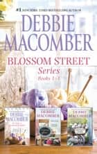 Blossom Street Series Bks 1-3/The Shop On Blossom Street/A Good Yarn/Susannah's Garden ebook by