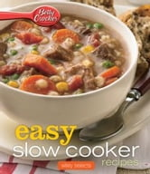 Betty Crocker Easy Slow Cooker Recipes: HMH Selects ebook by Betty Crocker