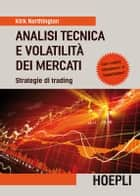 Analisi tecnica e volatilità dei mercati - Strategie di trading - Con i codici Metastock e Tradestation ebook by Kirk Northington