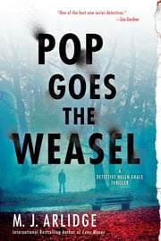 Pop Goes the Weasel - A Detective Helen Grace Thriller ebook by M. J. Arlidge