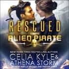 Rescued by the Alien Pirate audiobook by