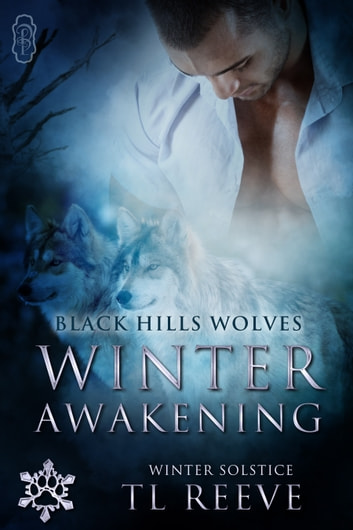 Winter Awakening (Black Hills Wolves #62) - Winter Solstice #3 ebook by TL Reeve