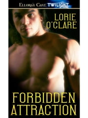 Forbidden Attraction ebook by Lorie O'Clare