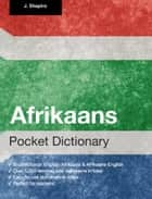 Afrikaans Pocket Dictionary ebook by John Shapiro