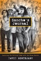 Sancho's Journal - Exploring the Political Edge with the Brown Berets ebook by David Montejano