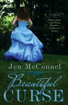 Beautiful Curse ebook by Jen McConnel