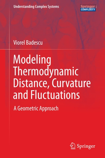 Modeling Thermodynamic Distance, Curvature and Fluctuations - A Geometric Approach ebook by Viorel Badescu