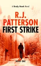 First Strike ebook by R.J. Patterson