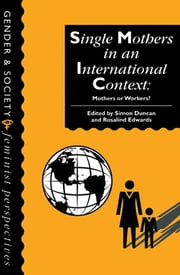 Single Mothers In International Context - Mothers Or Workers? ebook by