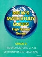GRADE 9 - PREPARATION FOR E. Q. A. O. - INCLUDING MR W'S EASY TO FOLLOW STEP BY STEP SOLUTIONS ebook by Dennis Weichman