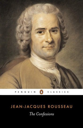 The Confessions eBook by Jean-Jacques Rousseau
