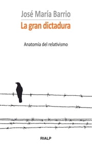 La gran dictadura ebook by José María Barrio
