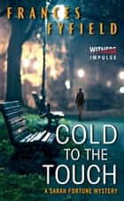 Cold to the Touch ebook by Frances Fyfield