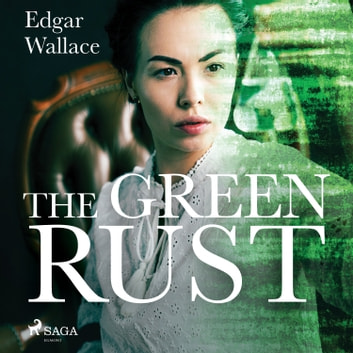 The Green Rust audiobook by Edgar Wallace