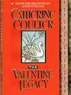The Valentine Legacy ekitaplar by Catherine Coulter