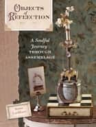 Objects of Reflection ebook by Annie Lockhart
