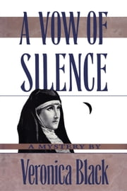 A Vow of Silence ebook by Veronica Black