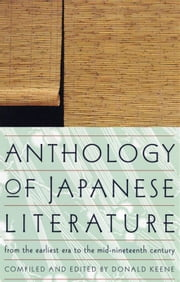 Anthology Of Japanese Literature ebook by Donald Keene
