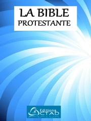 La Bible Protestante ebook by God D