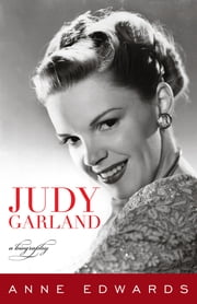 Judy Garland - A Biography ebook by Anne Edwards