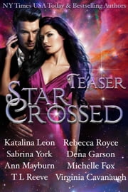 Star Crossed Teaser Boxed Set ebook by Katalina Leon,Sabrina York,Ann Mayburn,Michelle Fox,Rebecca Royce,Dena Garson,T.L Reeve,Virginia Cavanaugh