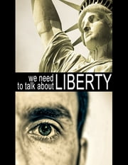 We Need to Talk About Liberty ebook by Gary J. Hall