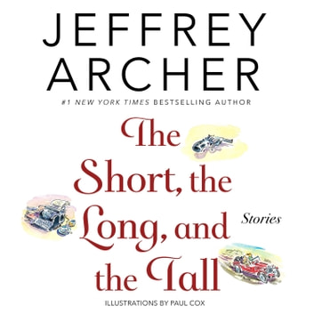 The Short, the Long and the Tall - Short Stories audiobook by Jeffrey Archer