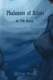 The Phalanxes Of Atlans ebook by F.V.W. Mason