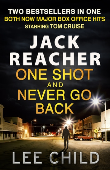Jack Reacher Film Collection - One Shot, Never Go Back - Two Bestsellers in One ebook by Lee Child