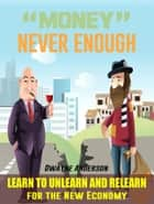 Money Never Enough ebook by Dwayne Anderson