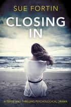 Closing In ebook by Sue Fortin