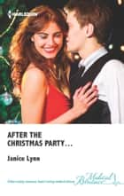 After the Christmas Party... ebook by Janice Lynn