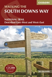 The South Downs Way - Winchester to Eastbourne, described in both directions ebook by Kev Reynolds