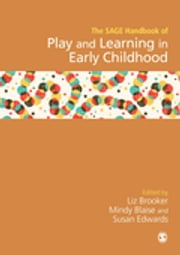 SAGE Handbook of Play and Learning in Early Childhood ebook by Dr. Liz Brooker, Mindy Blaise, Susan Edwards