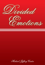 Divided Emotions ebook by Michael Jeffrey Carter