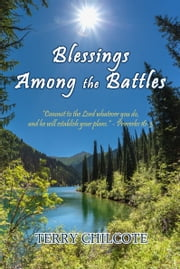 Blessings Among the Battles ebook by Terry Chilcote