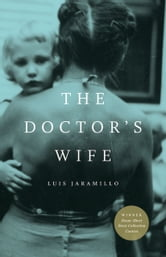 The Doctor's Wife ebook by Luis Jaramillo