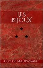 Les Bijoux ebook by Guy de Maupassant