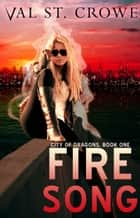 Fire Song ebook by Val St. Crowe