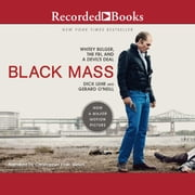 Black Mass - Whitey Bulger, the FBI, and a Devil's Deal audiobook by Dick Lehr, Gerard O'Neill